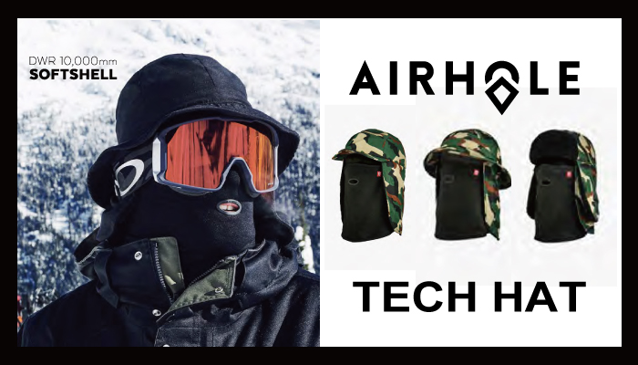 19/20 AIRHOLE 「TECH HAT COLLECTION」
