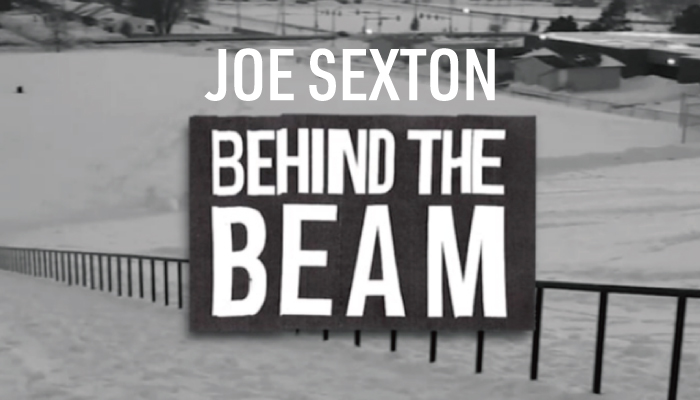 Joe Sexton-BEHIND THE BEAM-